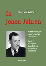 In jenen Jahren - Aufzeichnungen eines Deutschen von Dietrich Wilde