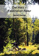 Der Harzwald - Ein Ökosystem stellt sich vor von Bernd Sternal